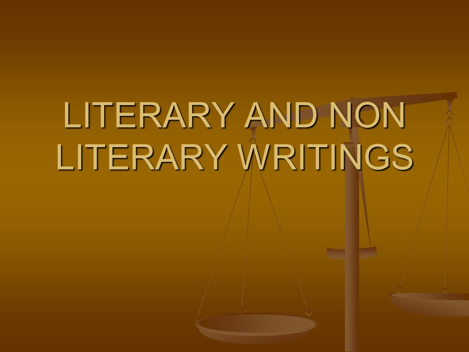 LITERARY AND NON LITERARY WRITINGS