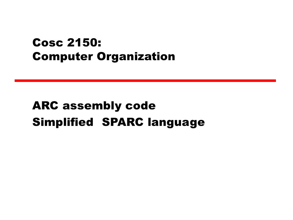 ARC Hardware There are 32 32-bit registers.%r0 through %r31.