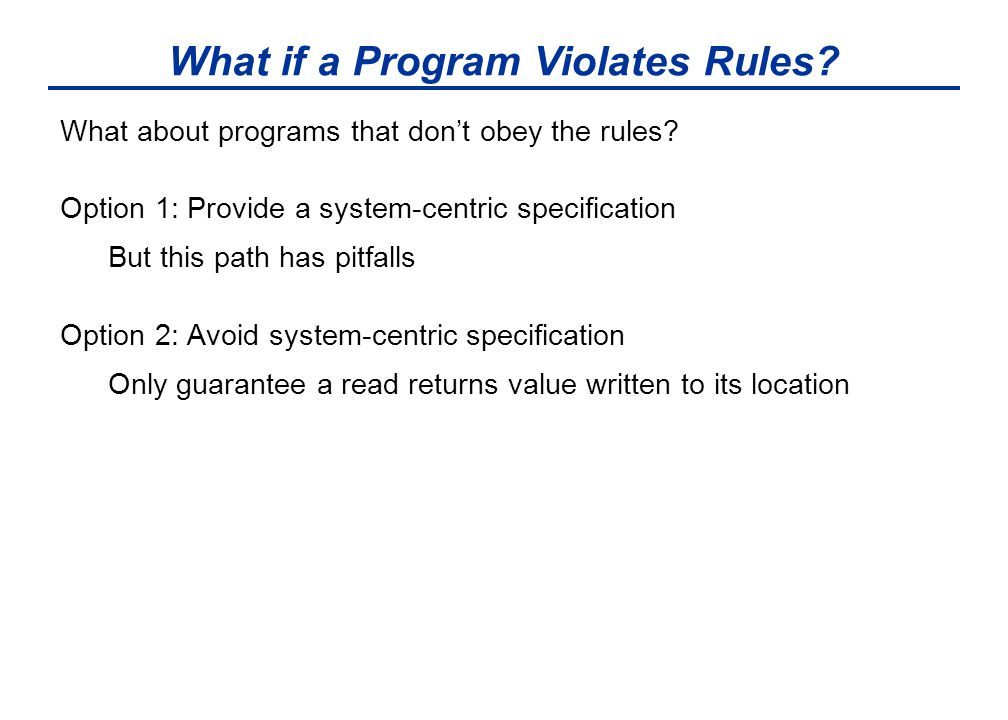 What if a Program Violates Rules. What about programs that don't obey the rules.