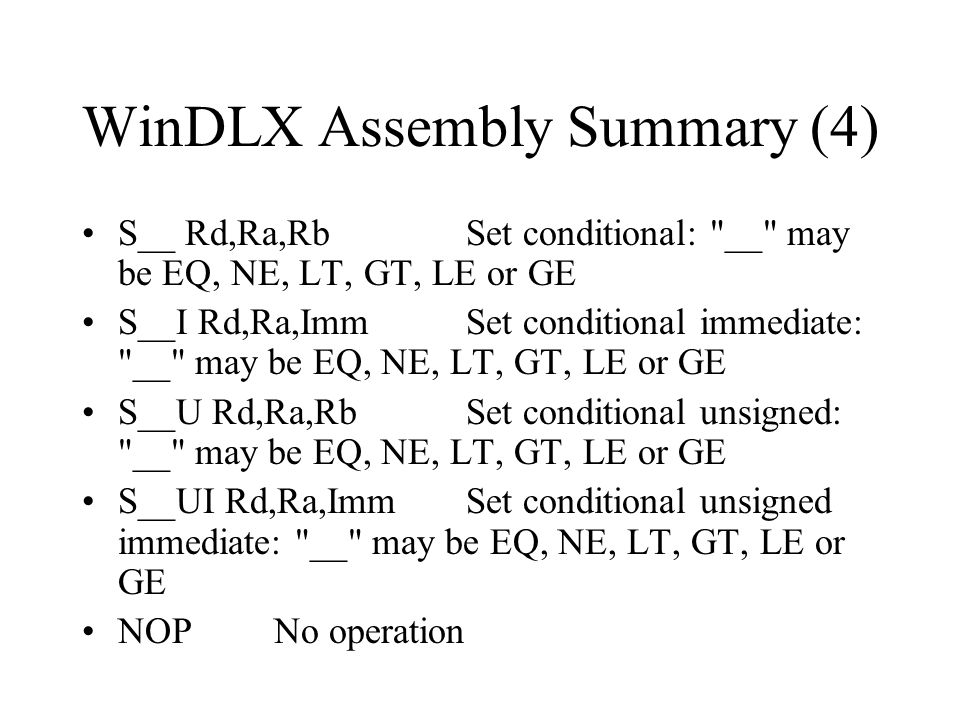 WinDLX Assembly Summary (4) S__ Rd,Ra,RbSet conditional: