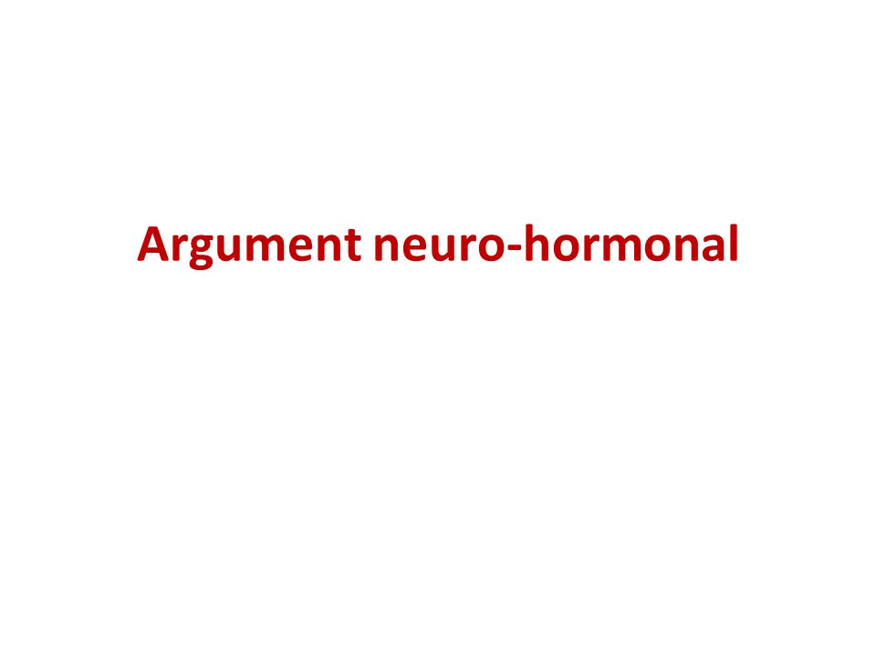Argument neuro-hormonal