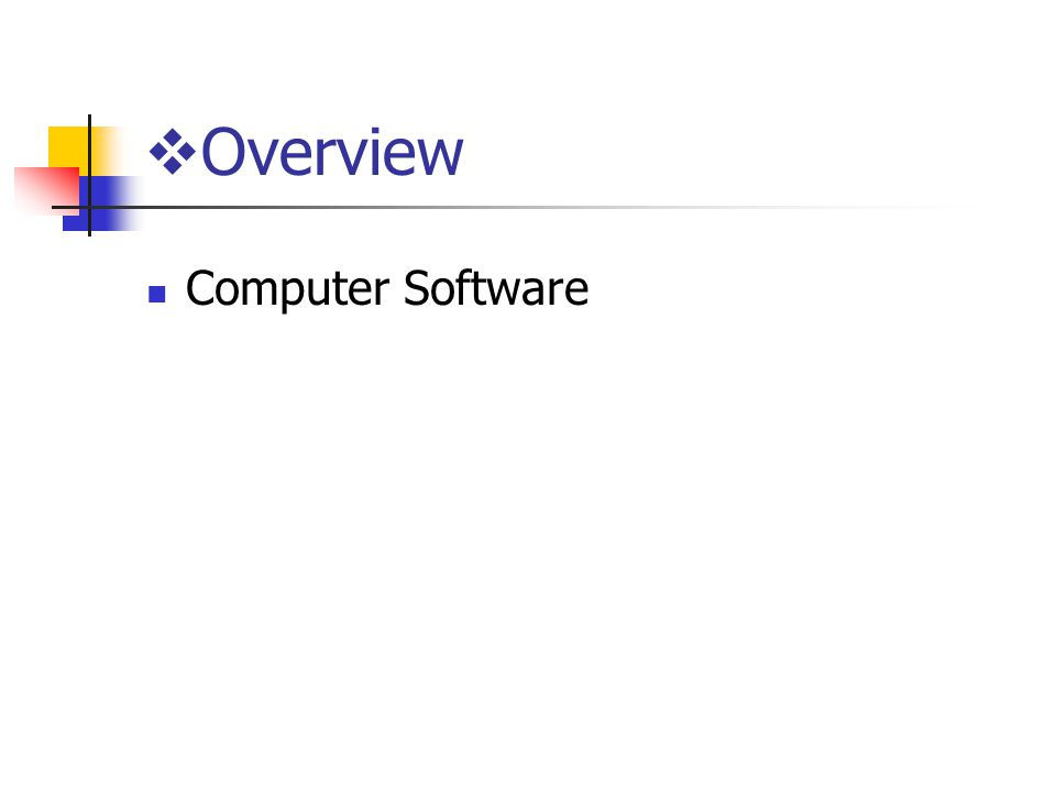 Computer Software  Overview