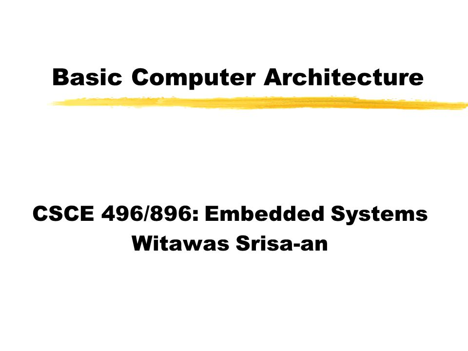Review of Computer Architecture zCredit: Most of the slides are made by Prof.