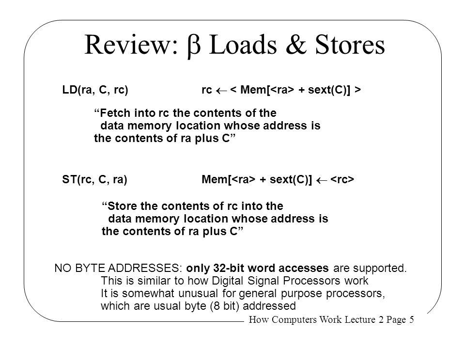 How Computers Work Lecture 2 Page 26 6.004 Stack Discipline Procedure Linkage Calling Sequence: PUSH(arg n )| push args, in...| RIGHT-TO-LEFT PUSH(arg 1 )| order.