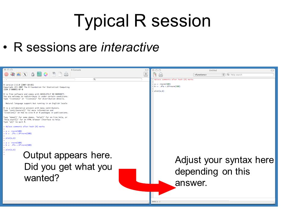 Typical R session R sessions are interactive Adjust your syntax here depending on this answer. Output appears here. Did you get what you wanted?