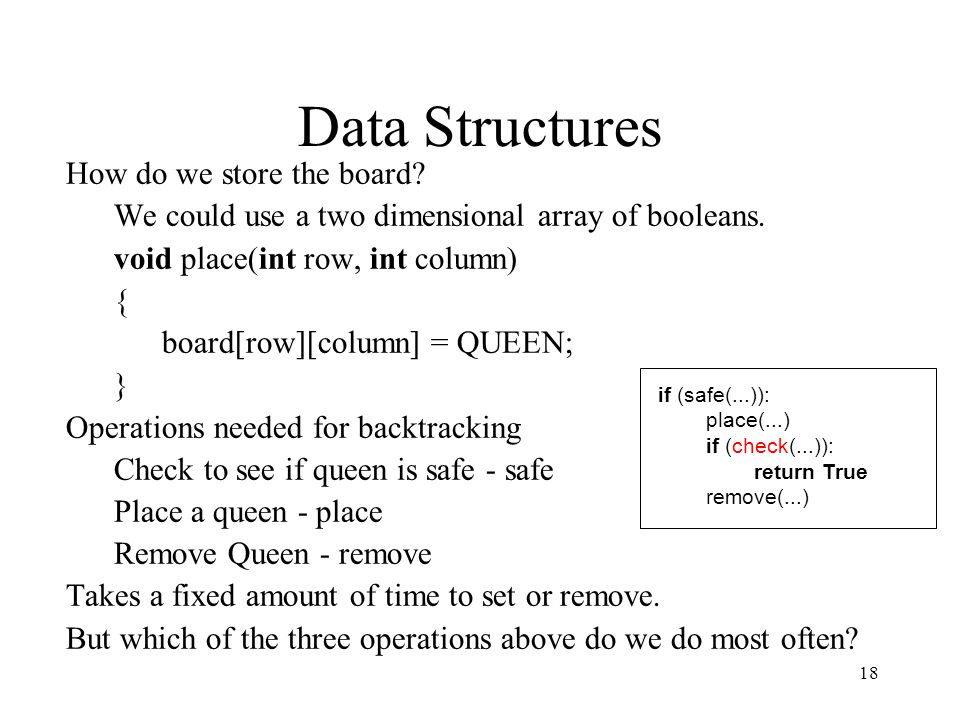 18 Data Structures How do we store the board. We could use a two dimensional array of booleans.