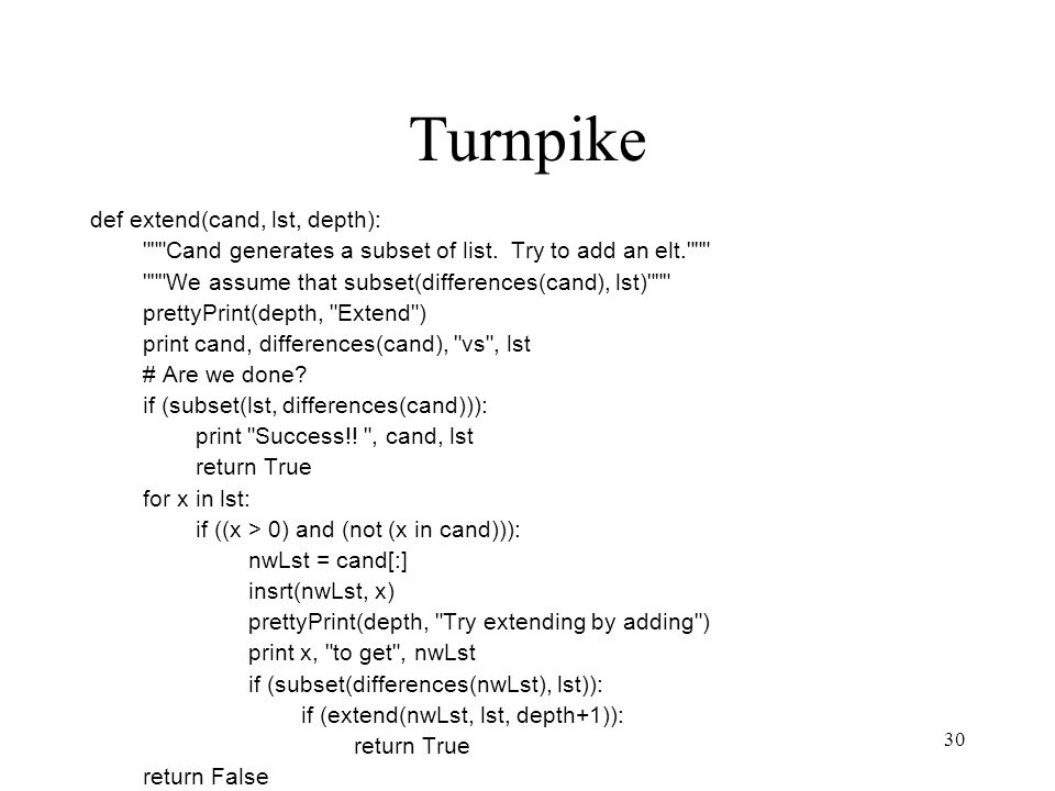 30 Turnpike def extend(cand, lst, depth): Cand generates a subset of list.