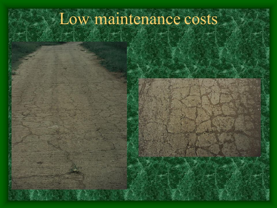 Low maintenance costs