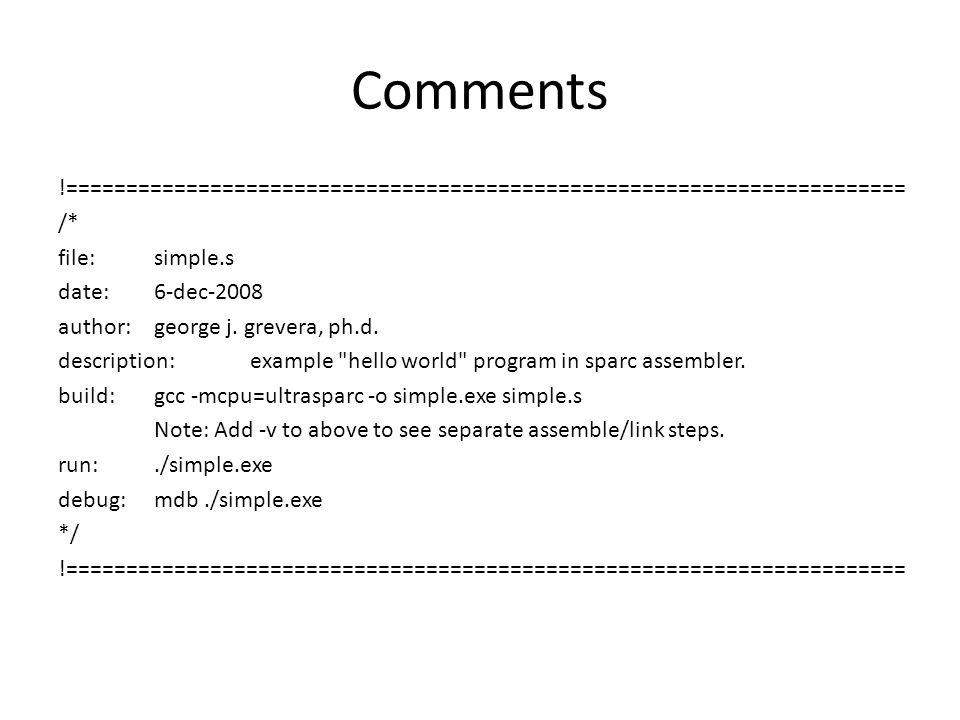 Comments !====================================================================== /* file:simple.s date:6-dec-2008 author:george j. grevera, ph.d. desc
