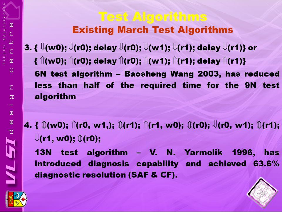 3. {  (w0);  (r0); delay  (r0);  (w1);  (r1); delay  (r1)} or {  (w0);  (r0); delay  (r0);  (w1);  (r1); delay  (r1)} 6N test algorithm –