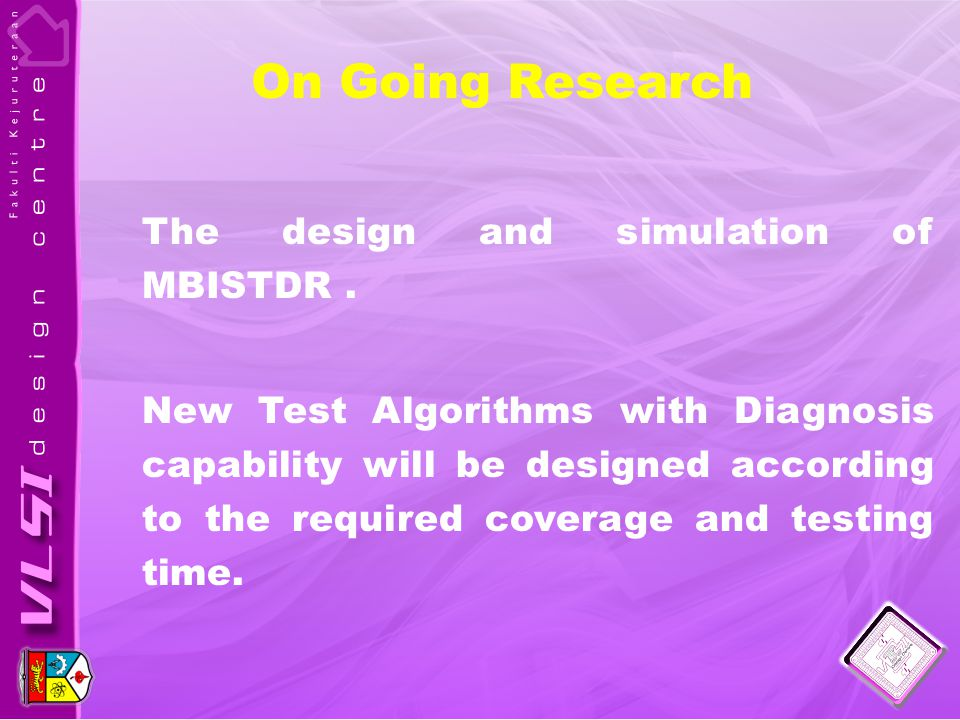 On Going Research The design and simulation of MBISTDR.