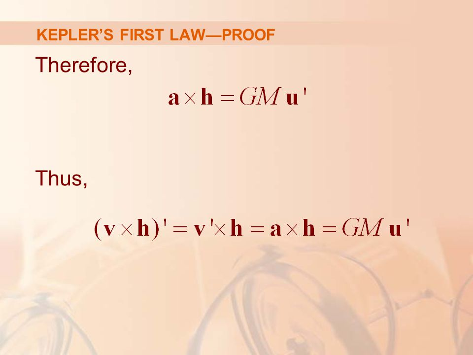Therefore, Thus, KEPLER'S FIRST LAW—PROOF