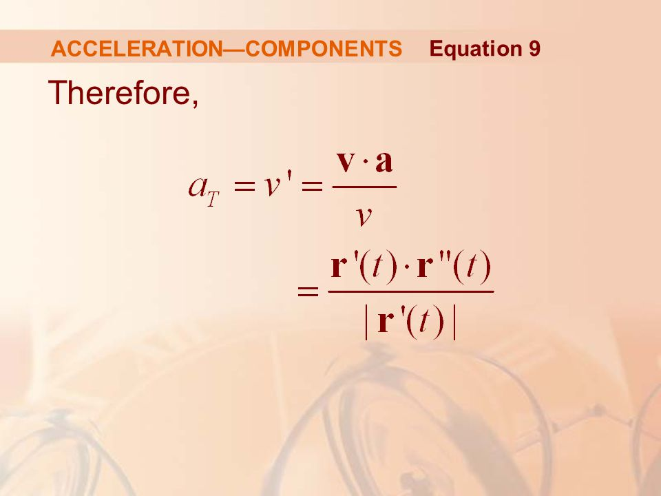 Therefore, ACCELERATION—COMPONENTS Equation 9