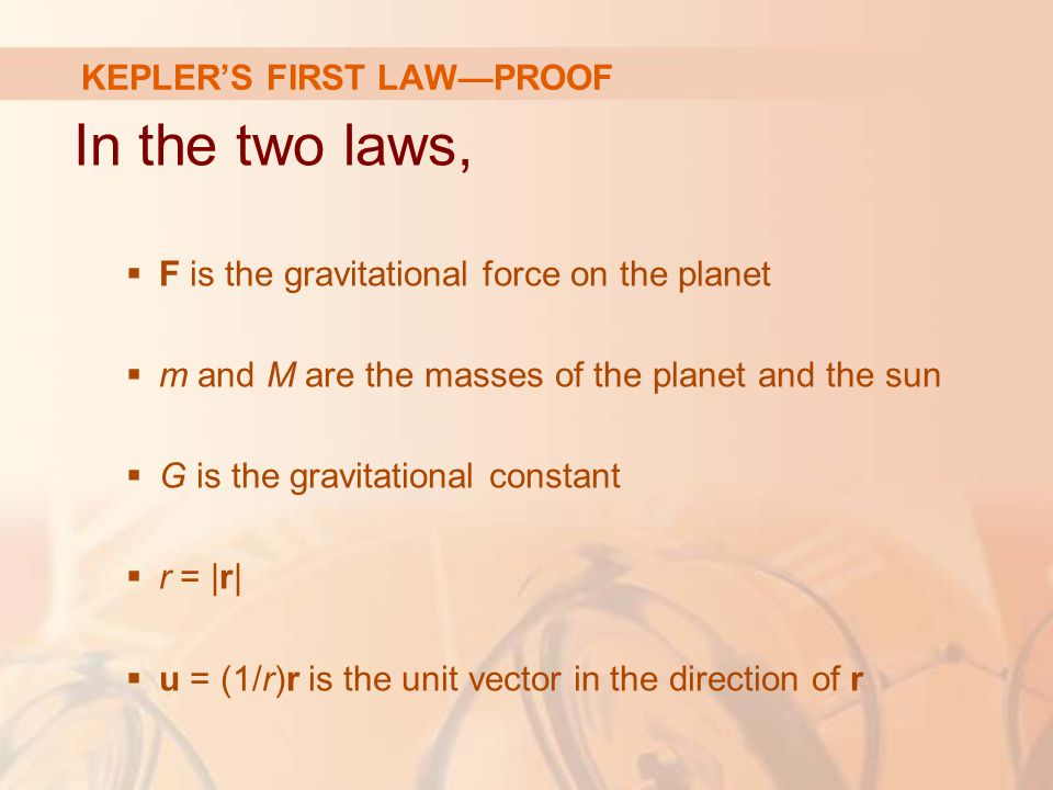 In the two laws,  F is the gravitational force on the planet  m and M are the masses of the planet and the sun  G is the gravitational constant  r