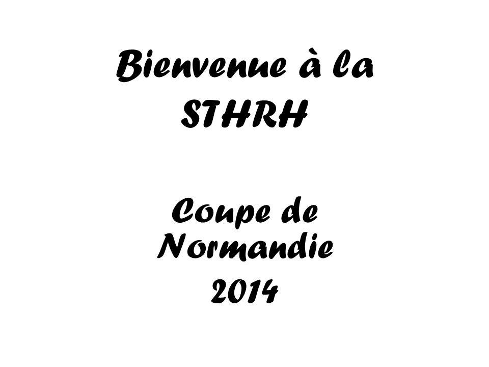 Bienvenue à la STHRH Coupe de Normandie 2014