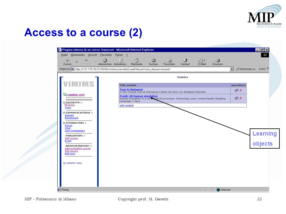 MIP - Politecnico di MilanoCopyright prof. M. Garetti 22 Access to a course (2) Learning objects