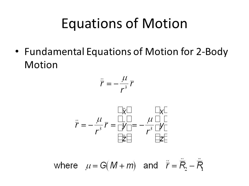 Fundamental Equations of Motion for 2-Body Motion