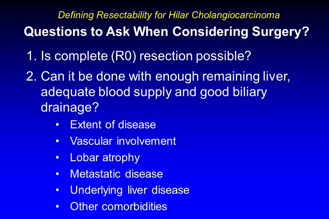 1.Is complete (R0) resection possible.