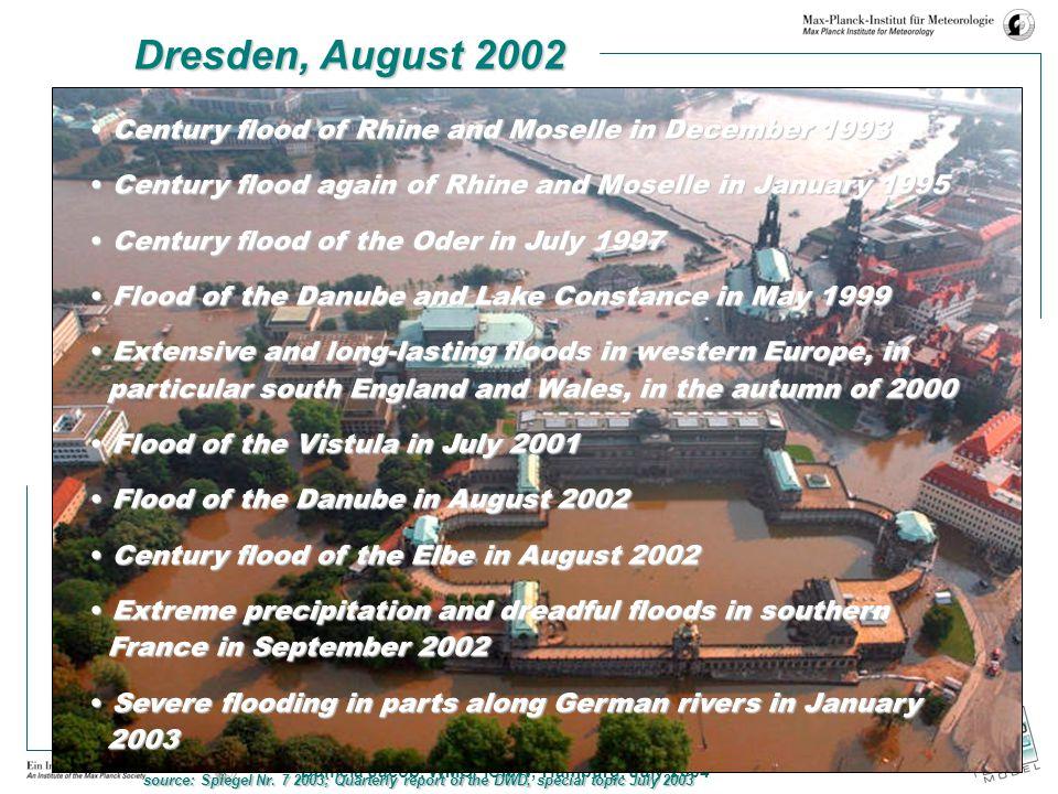 Daniela Jacob, WMO/ ICMW, Hamburg, July 2004 Dresden, August 2002 Century flood of Rhine and Moselle in December 1993 Century flood of Rhine and Mosel
