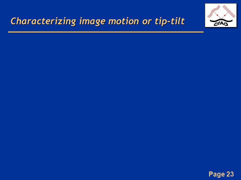 Page 23 Characterizing image motion or tip-tilt