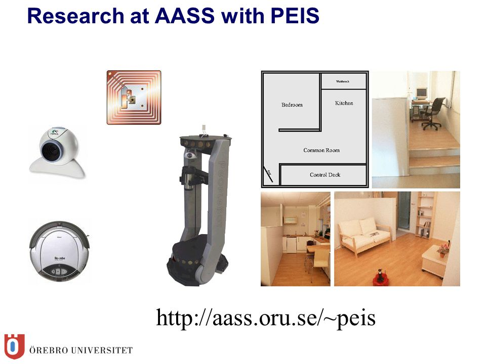 Research at AASS with PEIS http://aass.oru.se/~peis