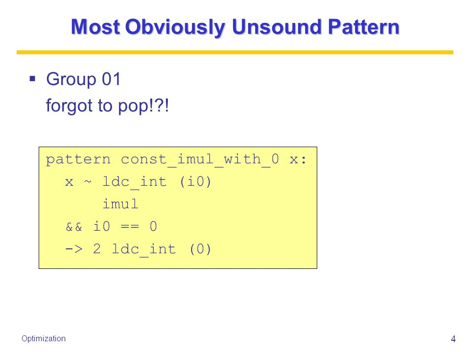 4 Optimization Most Obviously Unsound Pattern  Group 01 forgot to pop! .