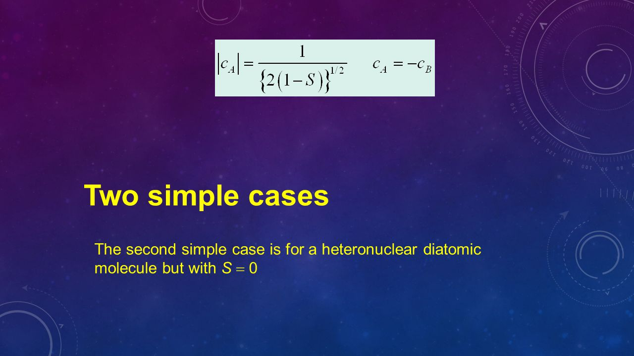 Two simple cases The second simple case is for a heteronuclear diatomic molecule but with S  0