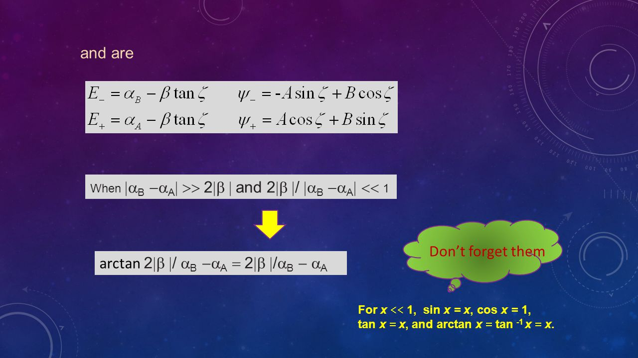 and are When  B  A  2  and 2  /  B  A  1 arctan 2  /  B  A  2  /  B  A Don't forget them For x  1, sin x =  x, cos x = 1, tan x  x, and arctan x  tan -1 x  x.