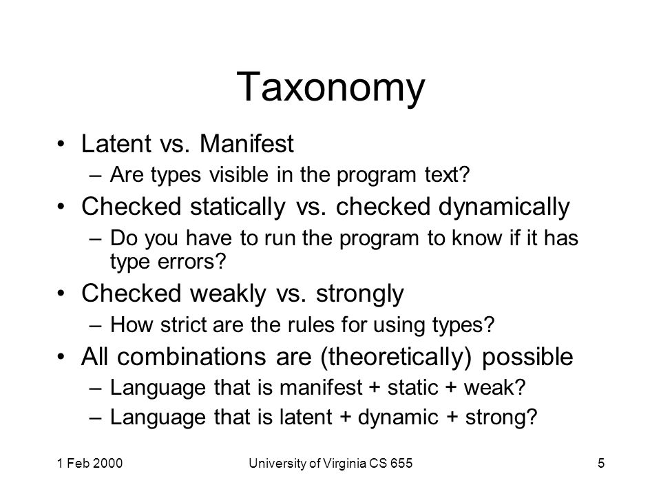 1 Feb 2000University of Virginia CS 6555 Taxonomy Latent vs.