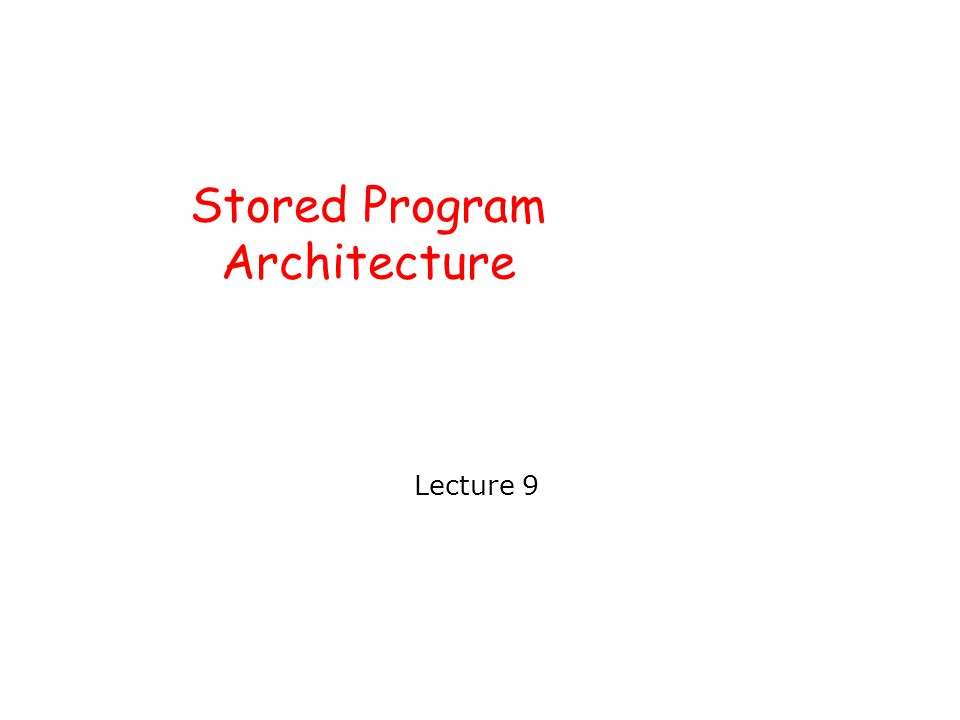 The von-Neumann Architecture  Stored Program Concept - Storing instructions in memory along with data  Memory  Processor - CPU  Input/Output devices