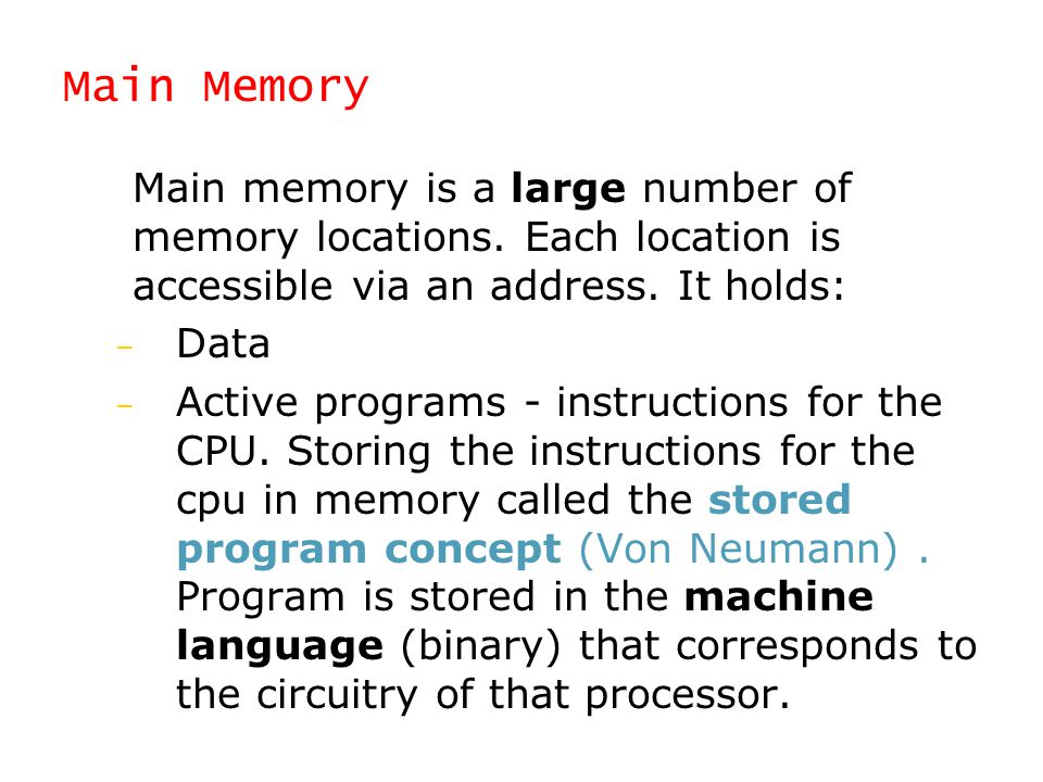 Memory  Programmer writes a program in a high level language that is easy to understand, like Java, C++ or JavaScript.