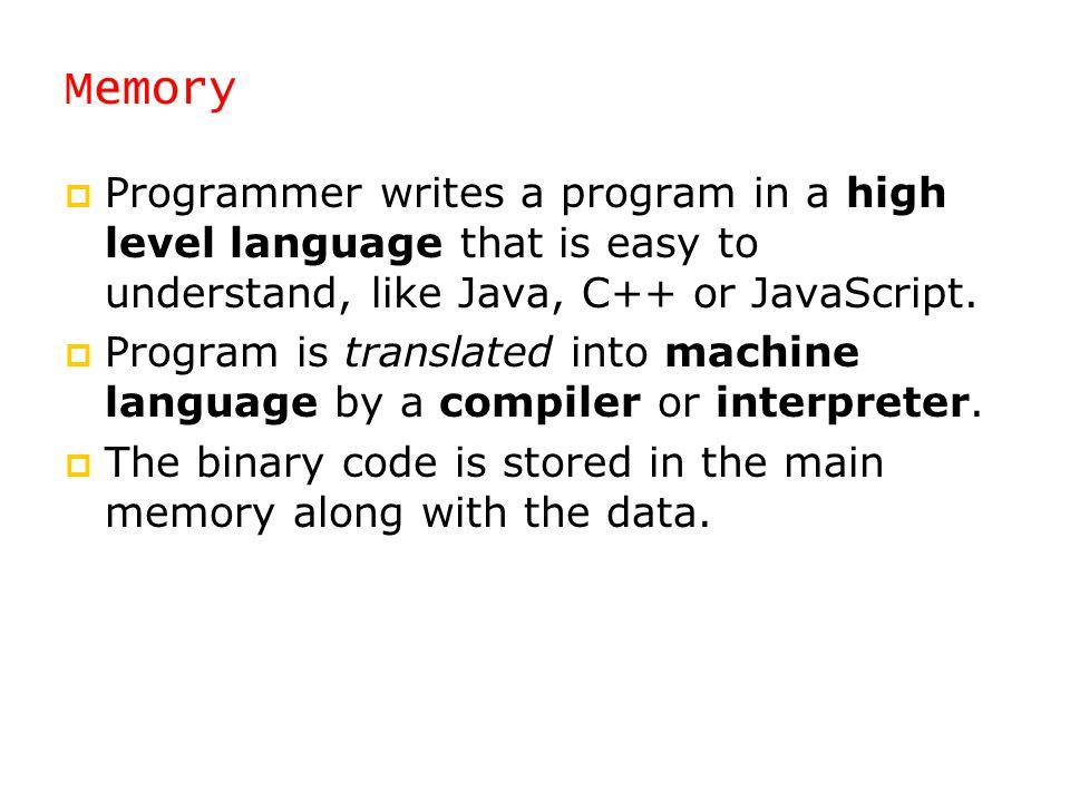 Machine Language (no spaces) 0: 100000010 00 00101 // R0 = M[5] 1: 100000010 01 00110 // R1 = M[6] 2: 1010000100 10 00 01 // R2 = R0 + R1 3: 100000100 10 00111 // M[7] = R2 4: 1111111111111111 // HALT 5: 0000000000001001 // 9 data value 6: 0000000000000001 // 1 data value 7: 0000000000000000 // will hold result