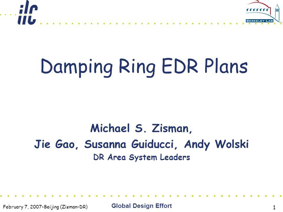 February 7, 2007-Beijing (Zisman-DR) Global Design Effort 1 Damping Ring EDR Plans Michael S.