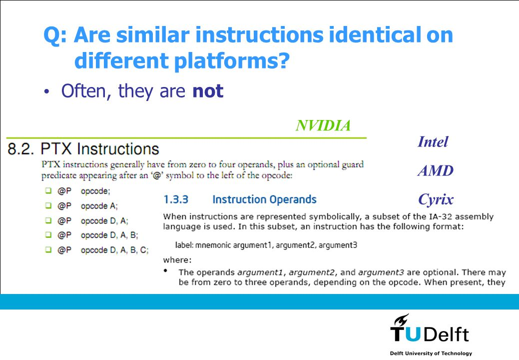 Q: Are similar instructions identical on different platforms? Often, they are not NVIDIA Intel AMD Cyrix