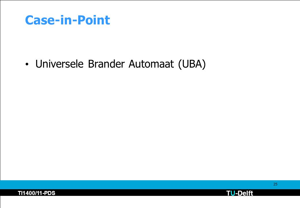 TU-Delft TI1400/11-PDS 25 Case-in-Point Universele Brander Automaat (UBA)