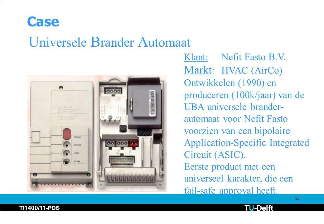 TU-Delft TI1400/11-PDS 26 Case U niversele B rander A utomaat Klant:Nefit Fasto B.V.