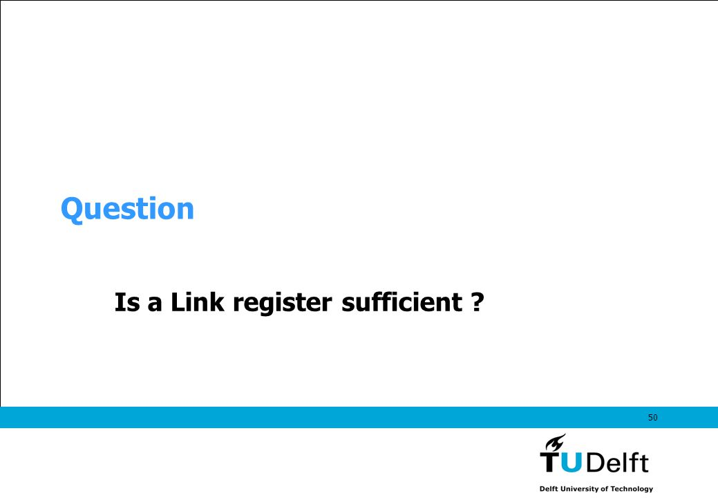 50 Question Is a Link register sufficient ?