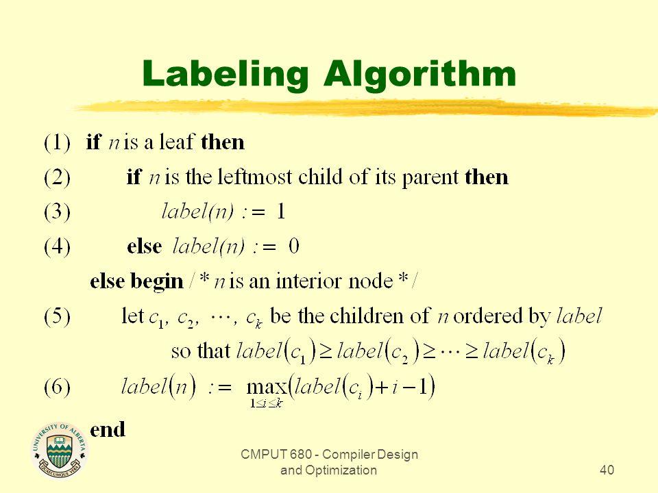 CMPUT 680 - Compiler Design and Optimization40 Labeling Algorithm
