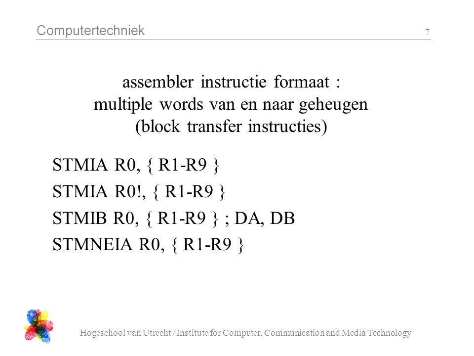 Computertechniek Hogeschool van Utrecht / Institute for Computer, Communication and Media Technology 7 assembler instructie formaat : multiple words v