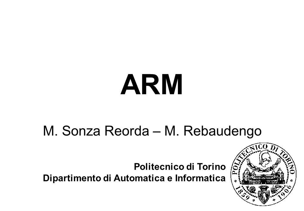 ARM Politecnico di Torino Dipartimento di Automatica e Informatica M. Sonza Reorda – M. Rebaudengo