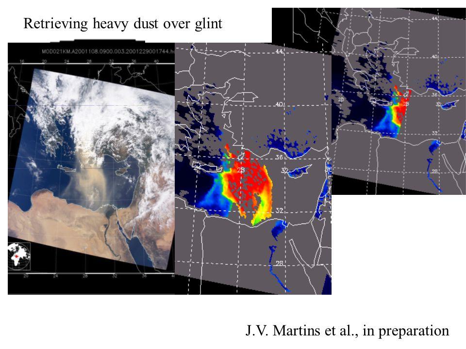Retrieving heavy dust over glint J.V. Martins et al., in preparation