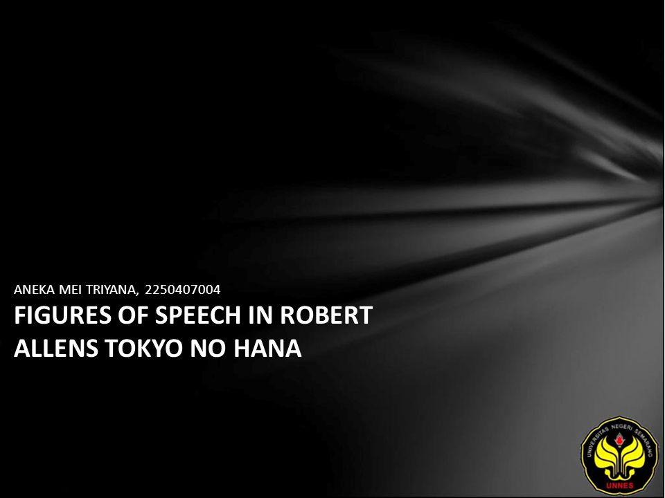 ANEKA MEI TRIYANA, 2250407004 FIGURES OF SPEECH IN ROBERT ALLENS TOKYO NO HANA