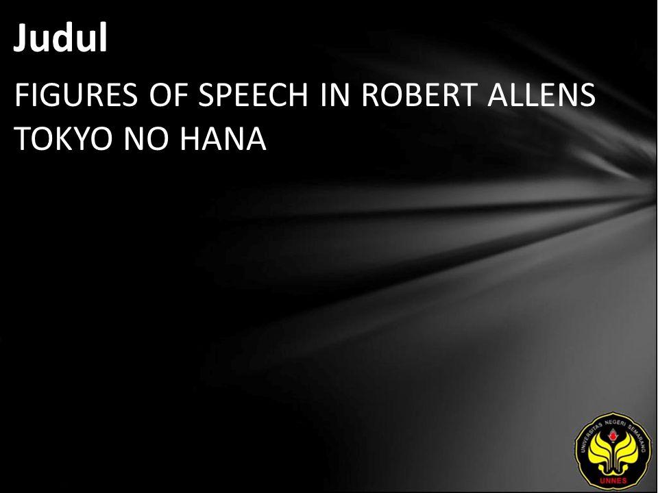 Abstrak MEI TRIYANA, ANEKA.2011. Figures of Speech in Robert Allen's Tokyo No Hana.