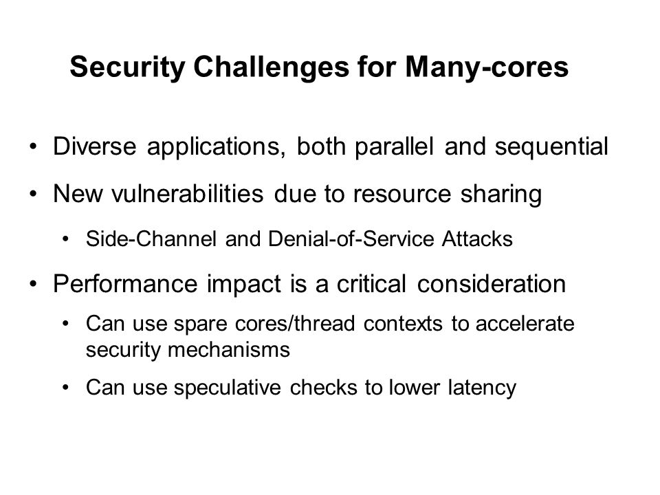 Desired Features and Our Proposal Desired solution: Hardware-only (no OS, ISA or language support) Low performance impact Low complexity Strong security guarantee Ability to simultaneously protect against denial-of-service (a by-product of access-driven attack ) Our solution: Non-Monopolizable (NoMo) Caches