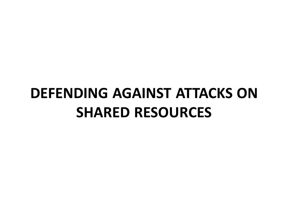 Attacks on Shared Resources Resource sharing (specifically the sharing of the cache hierarchy) opens the door for two types of attacks –Side-Channel Attacks –Denial-of-Service Attacks Our first target: software cache-based side channel attacks.
