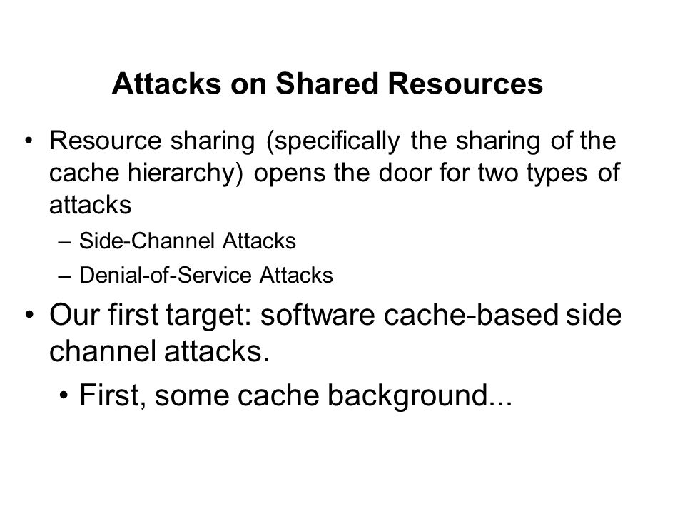 Extending NoMo to Last-level Caches Side-channel attack is possible at the L2/L3 level, especially with cache hierarchy that explicitly guarantee inclusion Attacker can invalidate victim's lines in L2/L3, thus forcing their evictions from private L1s.