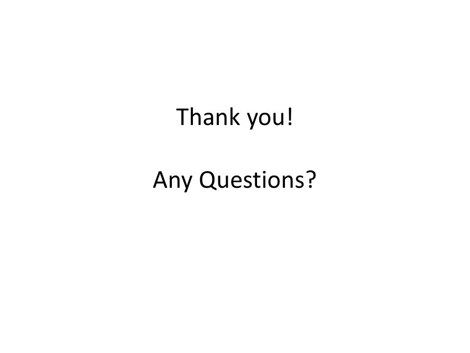 Thank you! Any Questions?