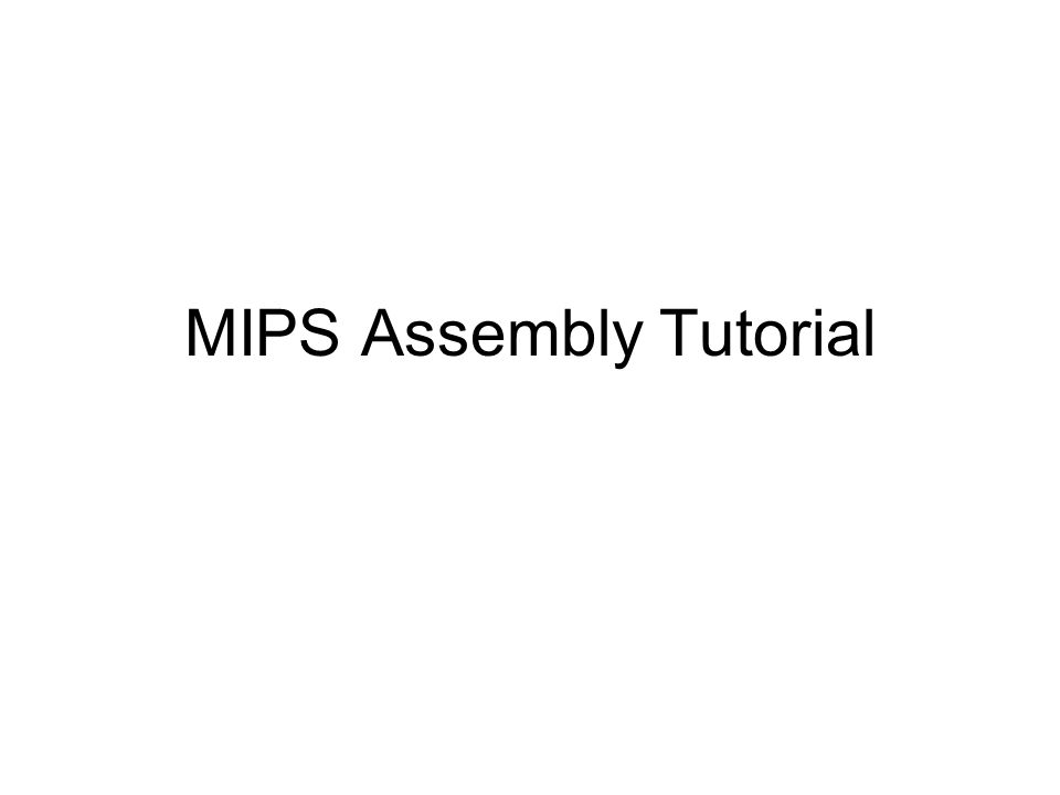 MIPS Assembly Tutorial