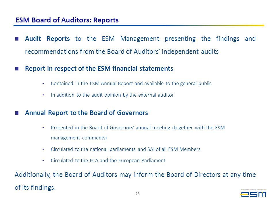 ESM Board of Auditors: Reports Audit Reports to the ESM Management presenting the findings and recommendations from the Board of Auditors' independent