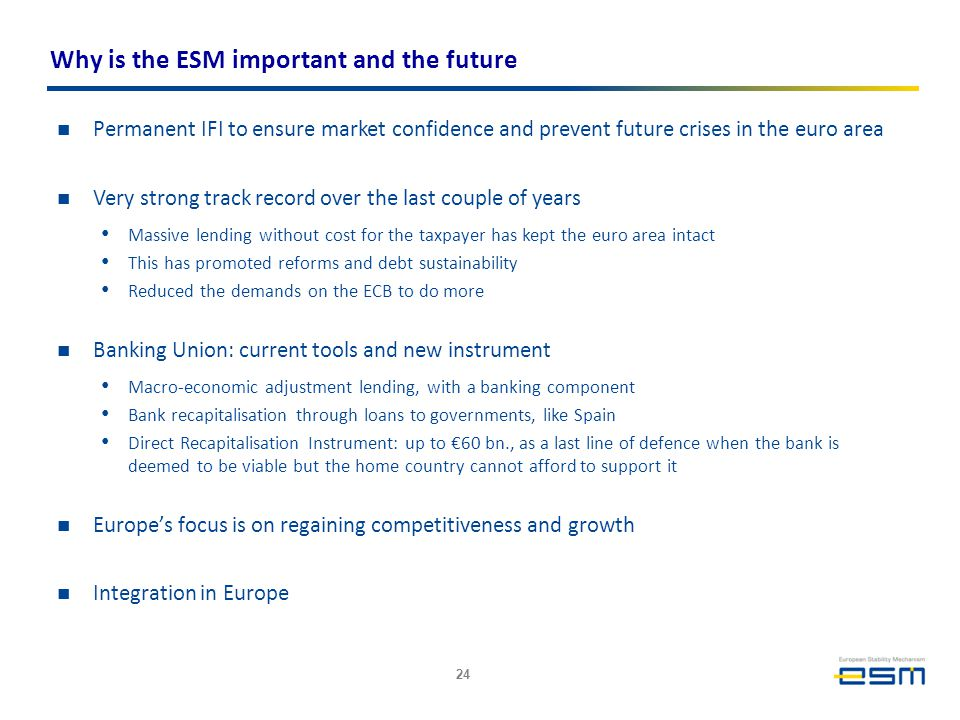 Why is the ESM important and the future Permanent IFI to ensure market confidence and prevent future crises in the euro area Very strong track record